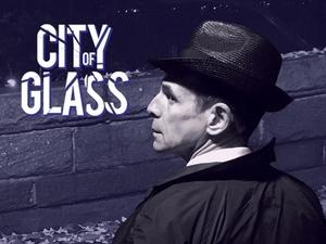 <em>City of Glass</em>