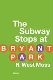 <em>The Subway Stops at Bryant Park</em>