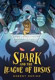 <i>Spark and the League of Ursus</i>