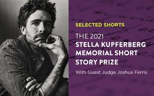 Stella Kupferberg Memorial Short Story Prize—2021