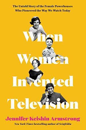<em>When Women Invented Television</em>