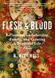 Flesh & Blood: Reflections on Infertility, Family, and Creating a Bountiful Life